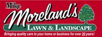 Mike Moreland's Lawn & Landscape, Inc. 3319772