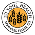 To Your Health Sprouted Flour Co. Jobs